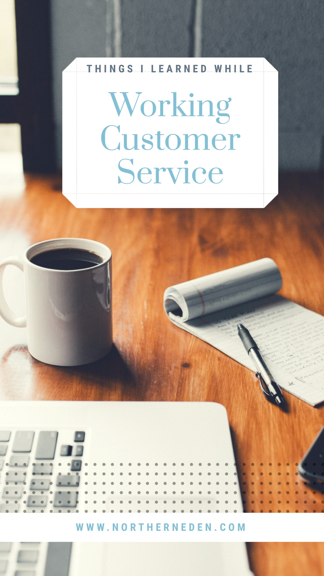 5 Things I learned as a Customer Service Rep